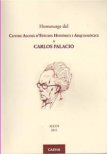 Homenatge del CENTRE ALCOIÀ D'ESTUDIS HISTÒRICS I ARQUEOLÒGICS a CARLOS PALACIO.